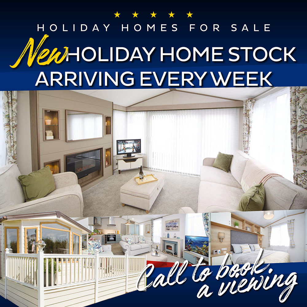 Holiday Homes for sale. New holiday home stock arriving every week. Call to book a viewing.
